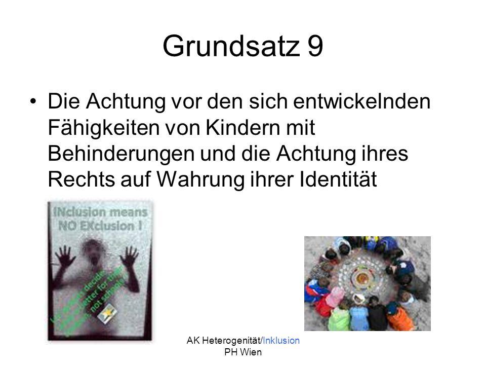 AK Heterogenität/Inklusion PH Wien Grundsatz 9 Die Achtung vor den sich entwickelnden Fähigkeiten von Kindern mit Behinderungen und die Achtung ihres