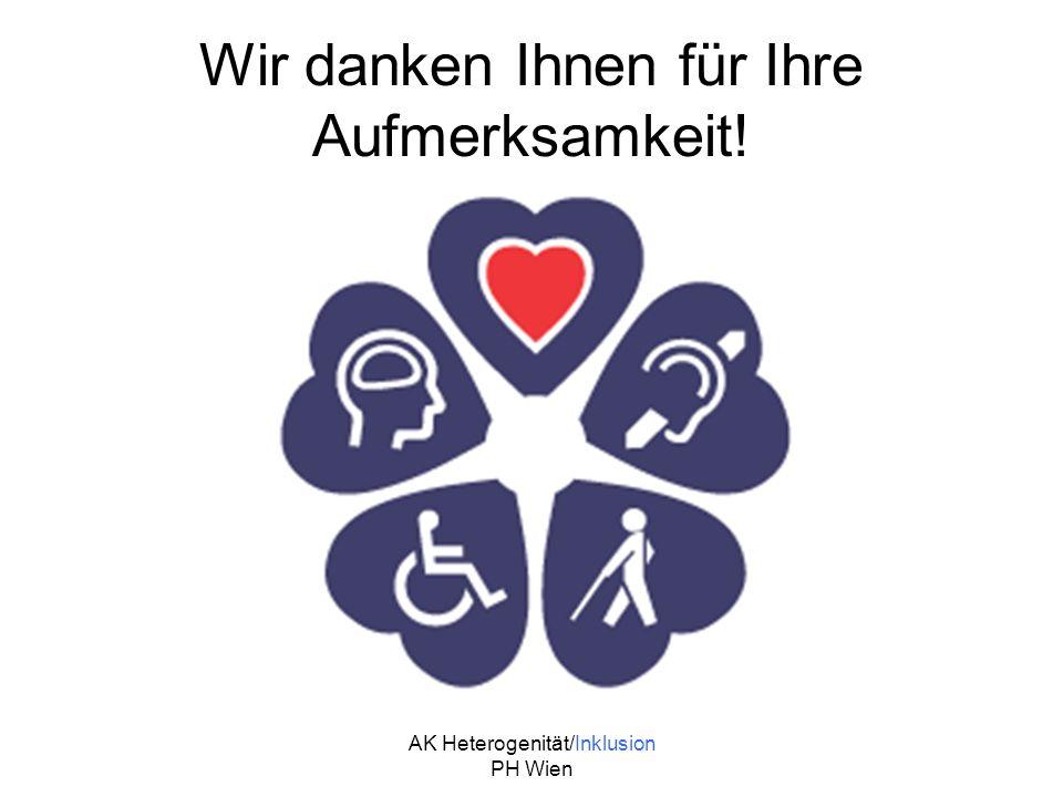 AK Heterogenität/Inklusion PH Wien Wir danken Ihnen für Ihre Aufmerksamkeit!