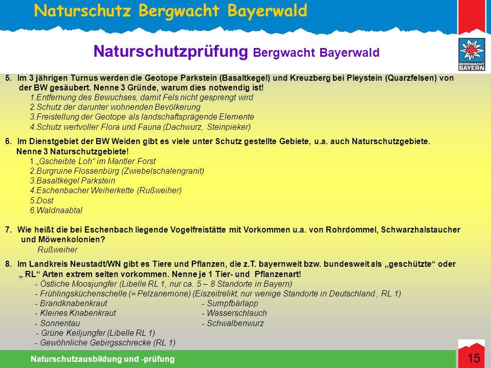 Naturschutz Bergwacht Bayerwald Naturschutzausbildung und -prüfung 15 Naturschutzprüfung Bergwacht Bayerwald 5.