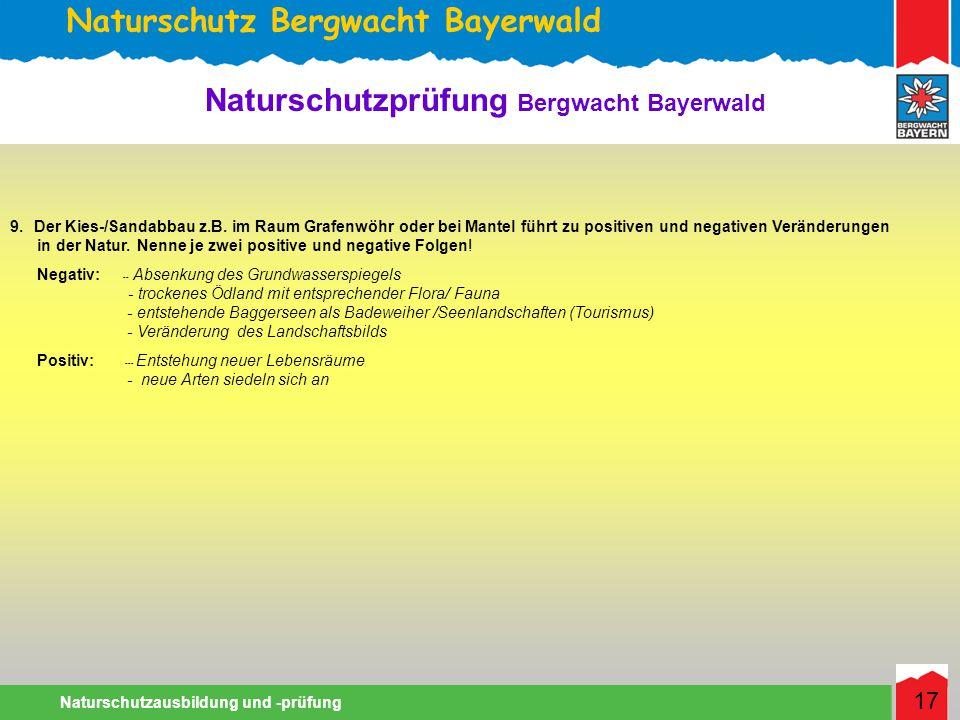 Naturschutz Bergwacht Bayerwald Naturschutzausbildung und -prüfung 17 Naturschutzprüfung Bergwacht Bayerwald 9.