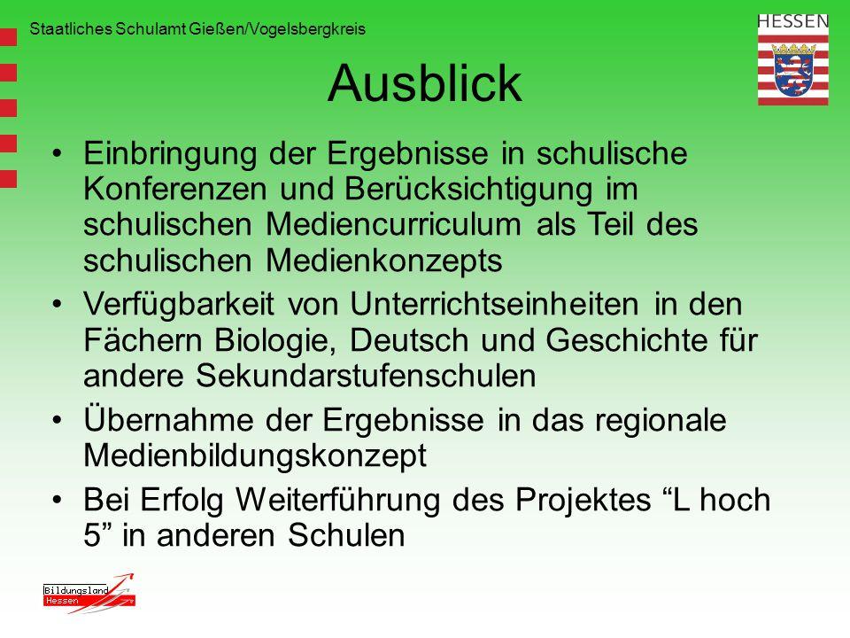 Staatliches Schulamt Gießen/Vogelsbergkreis Ausblick Einbringung der Ergebnisse in schulische Konferenzen und Berücksichtigung im schulischen Mediencu