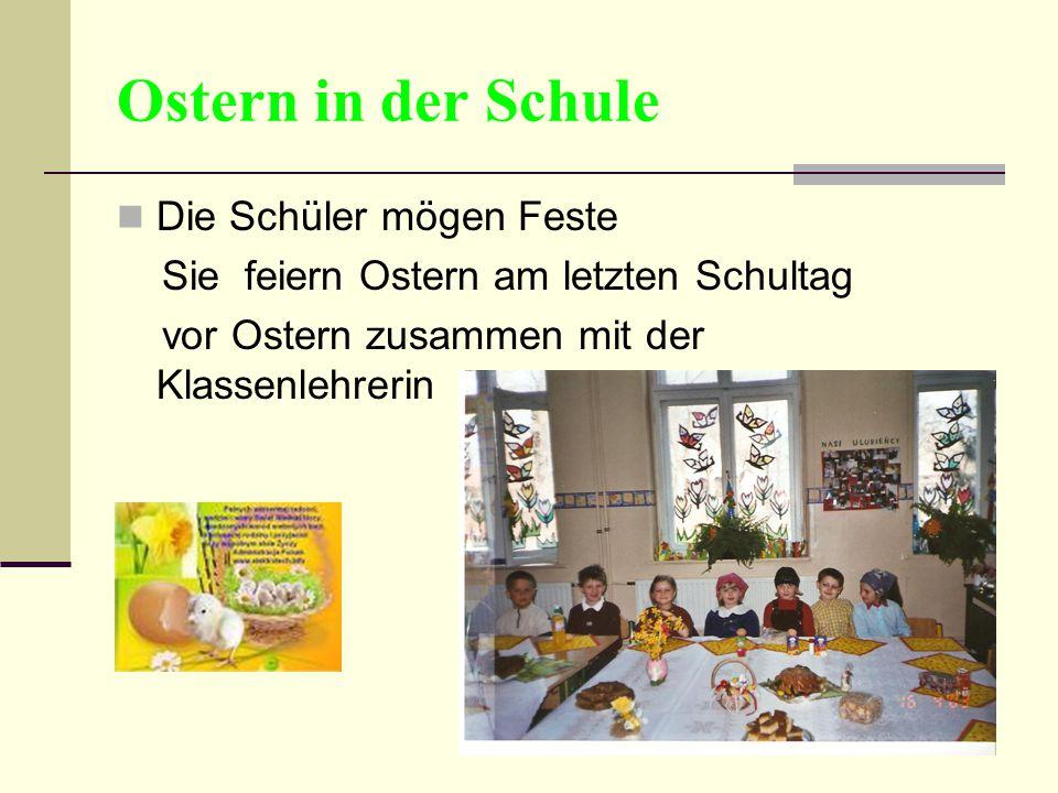 Ostern in der Schule Die Schüler mögen Feste Sie feiern Ostern am letzten Schultag vor Ostern zusammen mit der Klassenlehrerin