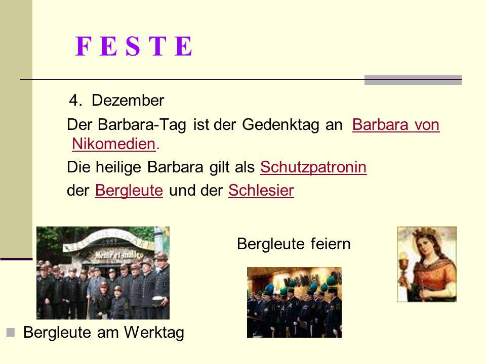 F E S T E 4. Dezember Der Barbara-Tag ist der Gedenktag an Barbara von Nikomedien.Barbara von Nikomedien Die heilige Barbara gilt als SchutzpatroninSc
