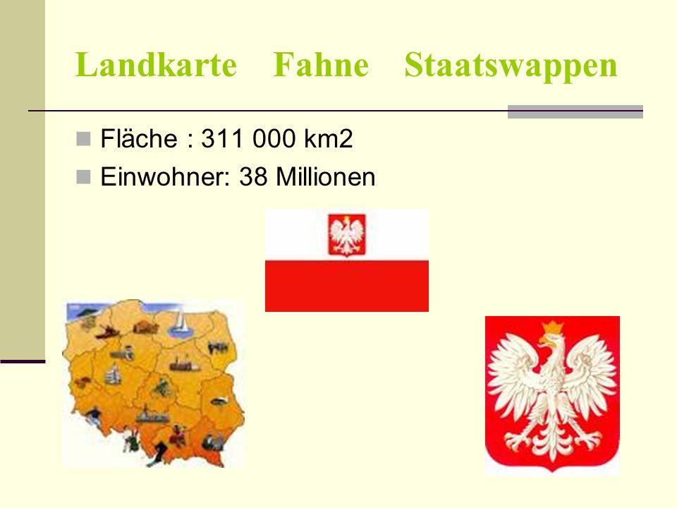Landkarte Fahne Staatswappen Fläche : 311 000 km2 Einwohner: 38 Millionen