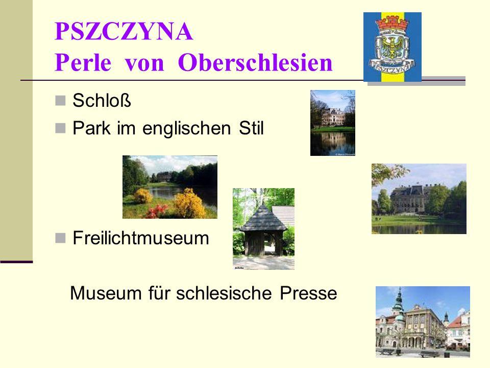 PSZCZYNA Perle von Oberschlesien Schloß Park im englischen Stil Freilichtmuseum Museum für schlesische Presse