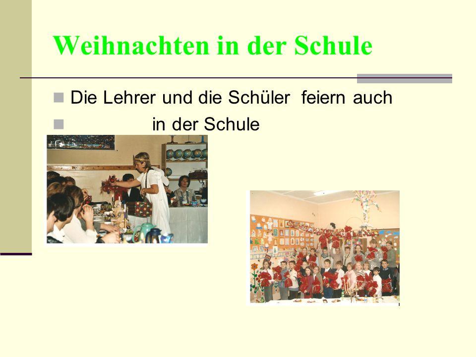 Weihnachten in der Schule Die Lehrer und die Schüler feiern auch in der Schule