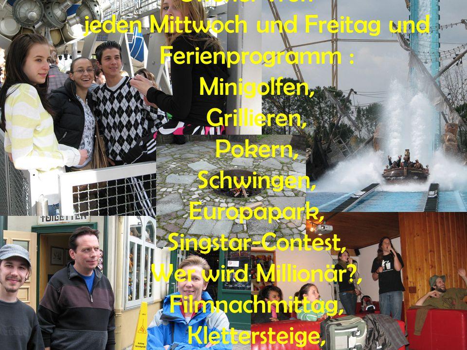 Offener Treff – jeden Mittwoch und Freitag und Ferienprogramm : Minigolfen, Grillieren, Pokern, Schwingen, Europapark, Singstar-Contest, Wer wird Mill