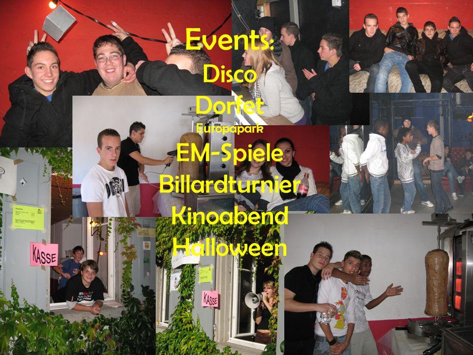 Events : Disco Dorfet Europapark EM-Spiele Billardturnier Kinoabend Halloween