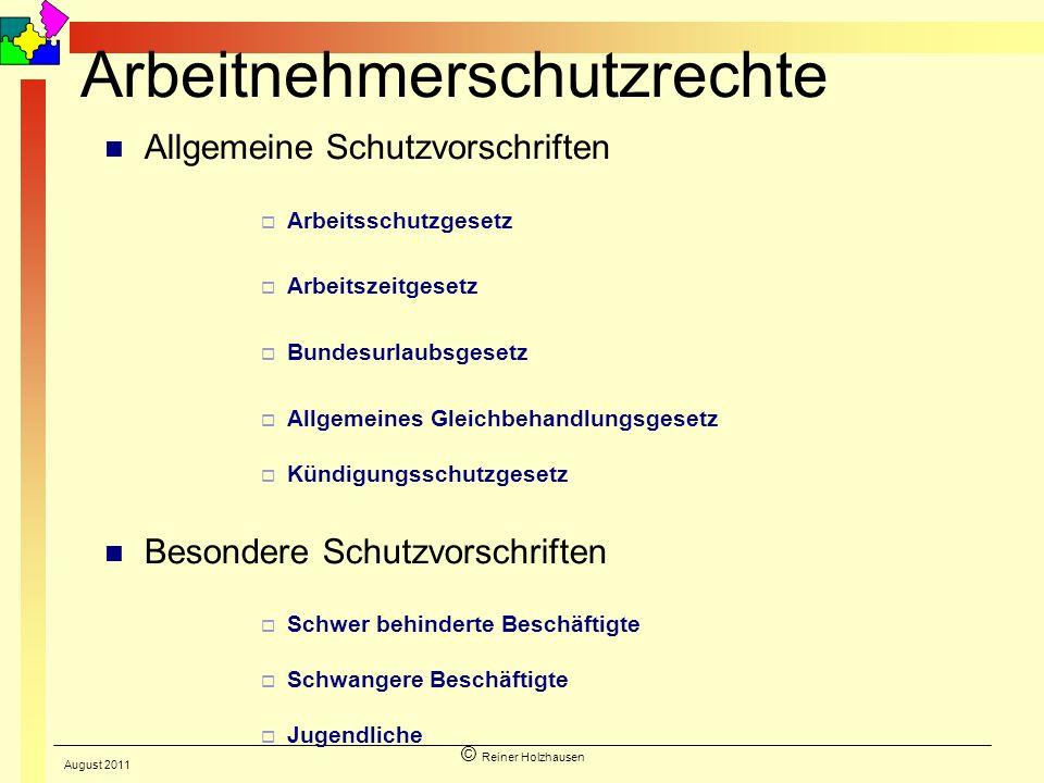 © Reiner Holzhausen Arbeitnehmerschutzrechte Allgemeine Schutzvorschriften Arbeitsschutzgesetz Arbeitszeitgesetz Bundesurlaubsgesetz Allgemeines Gleic