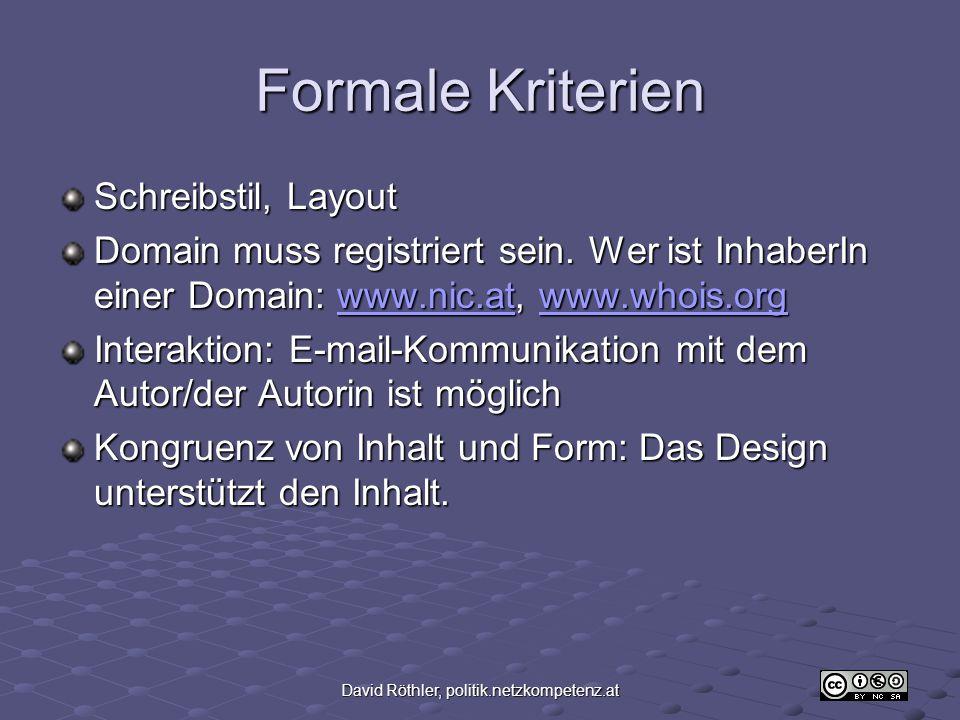 David Röthler, politik.netzkompetenz.at Formale Kriterien Schreibstil, Layout Domain muss registriert sein.