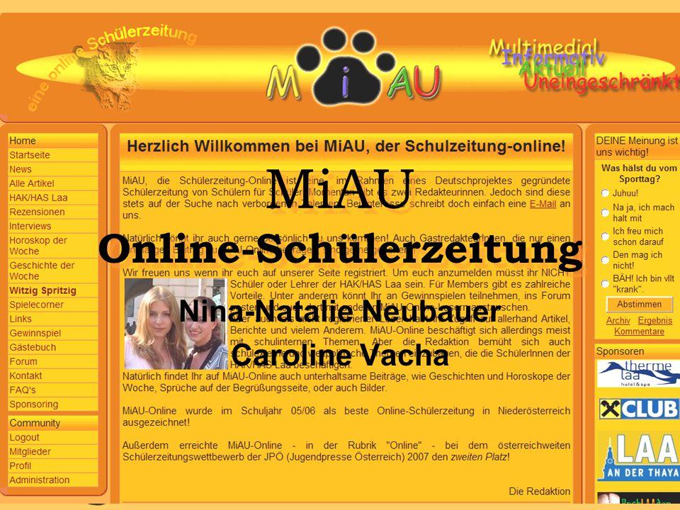 MiAU Online-Schülerzeitung Nina-Natalie Neubauer Caroline Vacha