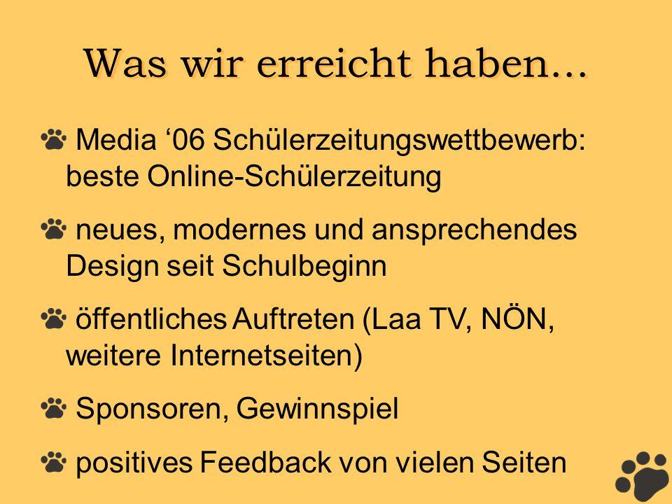 Was wir erreicht haben... Media 06 Schülerzeitungswettbewerb: beste Online-Schülerzeitung neues, modernes und ansprechendes Design seit Schulbeginn öf