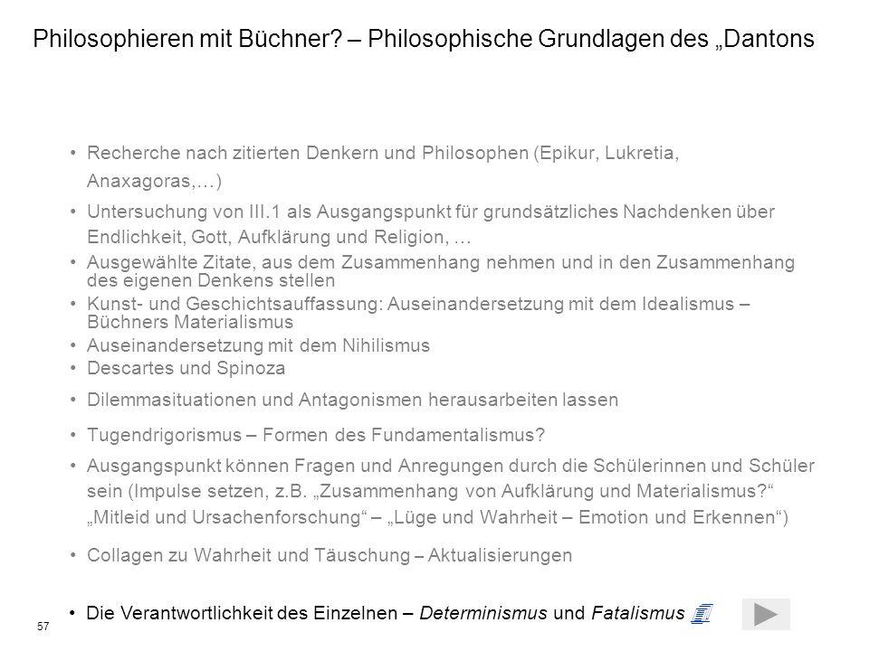 57 Recherche nach zitierten Denkern und Philosophen (Epikur, Lukretia, Anaxagoras,…) Untersuchung von III.1 als Ausgangspunkt für grundsätzliches Nach