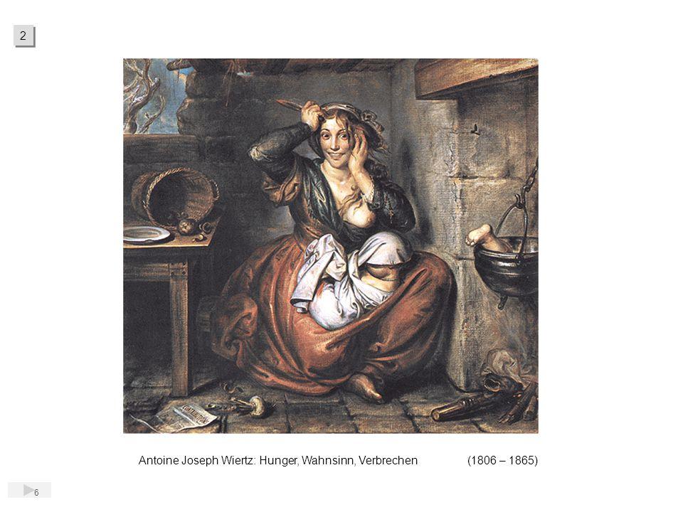 6 Antoine Joseph Wiertz: Hunger, Wahnsinn, Verbrechen (1806 – 1865) 2 2