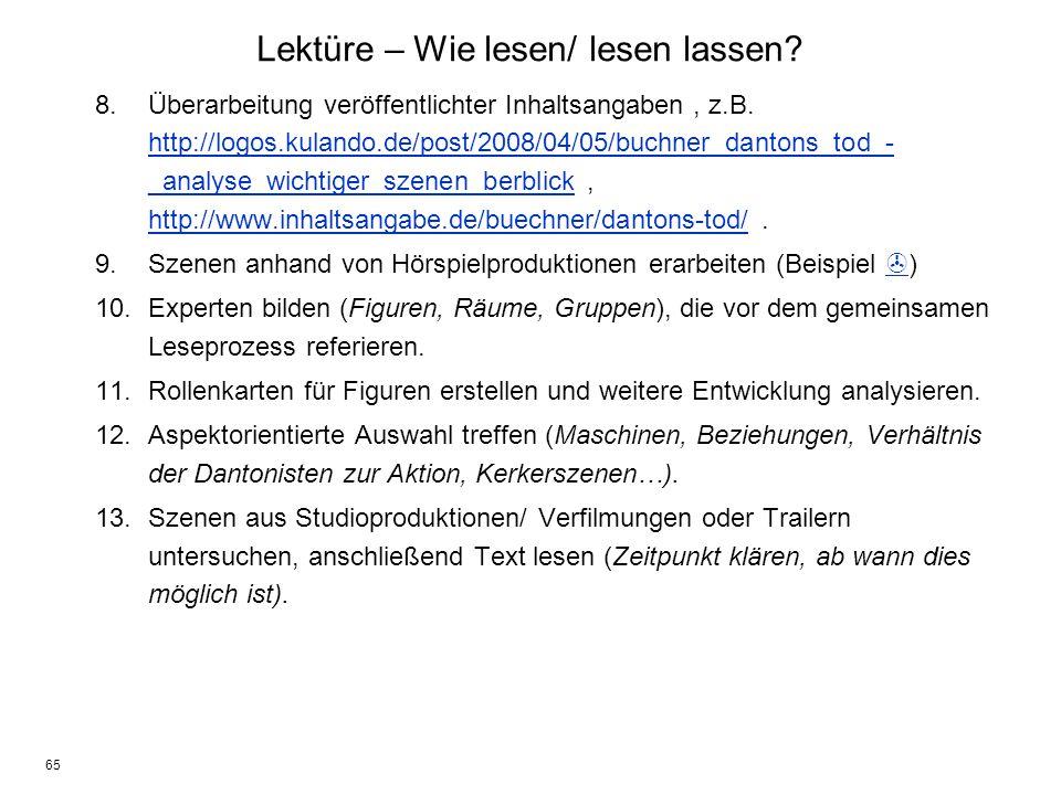 65 8.Überarbeitung veröffentlichter Inhaltsangaben, z.B. http://logos.kulando.de/post/2008/04/05/buchner_dantons_tod_- _analyse_wichtiger_szenen_berbl