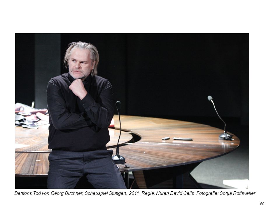 80 Dantons Tod von Georg Büchner, Schauspiel Stuttgart, 2011 Regie: Nuran David Calis Fotografie: Sonja Rothweiler
