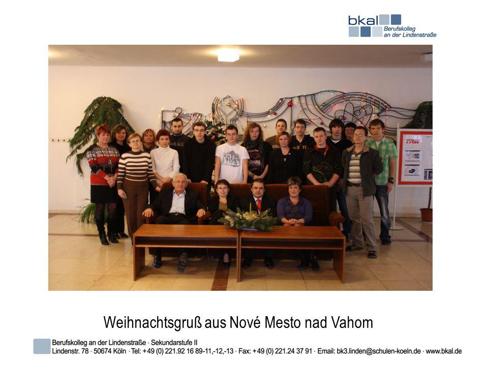 Berufskolleg an der Lindenstraße Lindenstraße 78, 50674 Köln Weihnachtsgruß aus Nové Mesto nad Vahom