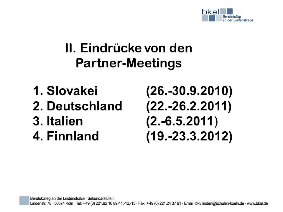 II.Eindrücke von den Partner-Meetings 1. Slovakei (26.-30.9.2010) 2.