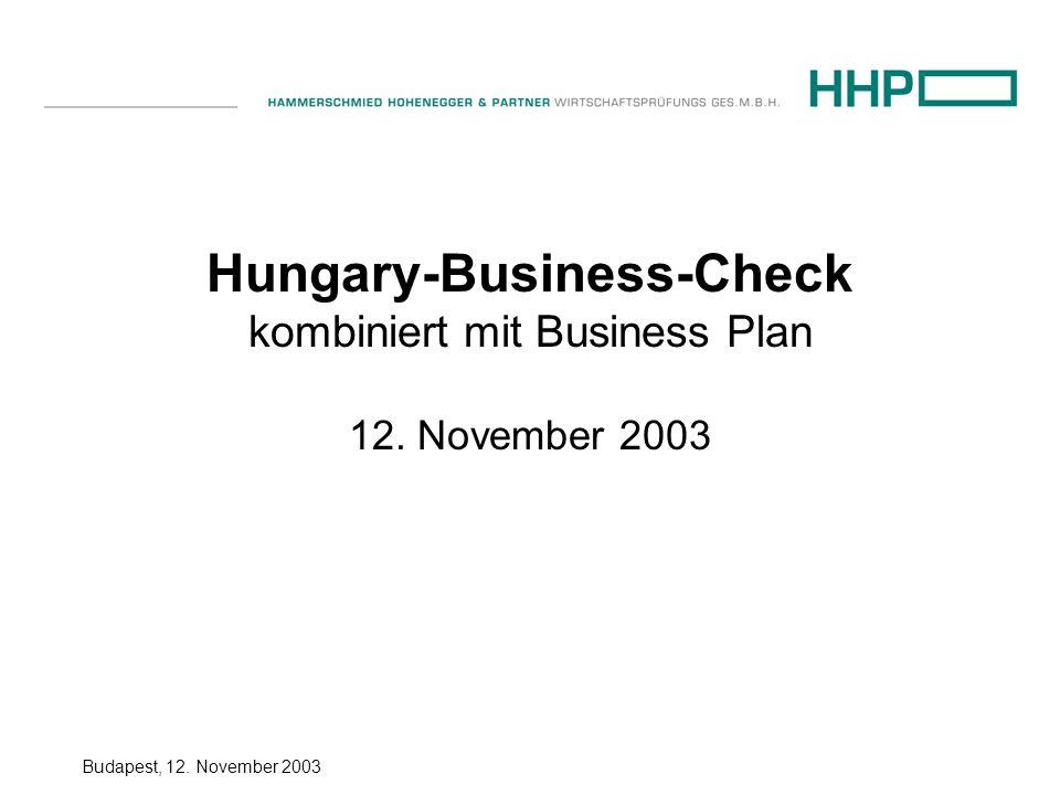 Budapest, 12. November 2003 Hungary-Business-Check kombiniert mit Business Plan 12. November 2003