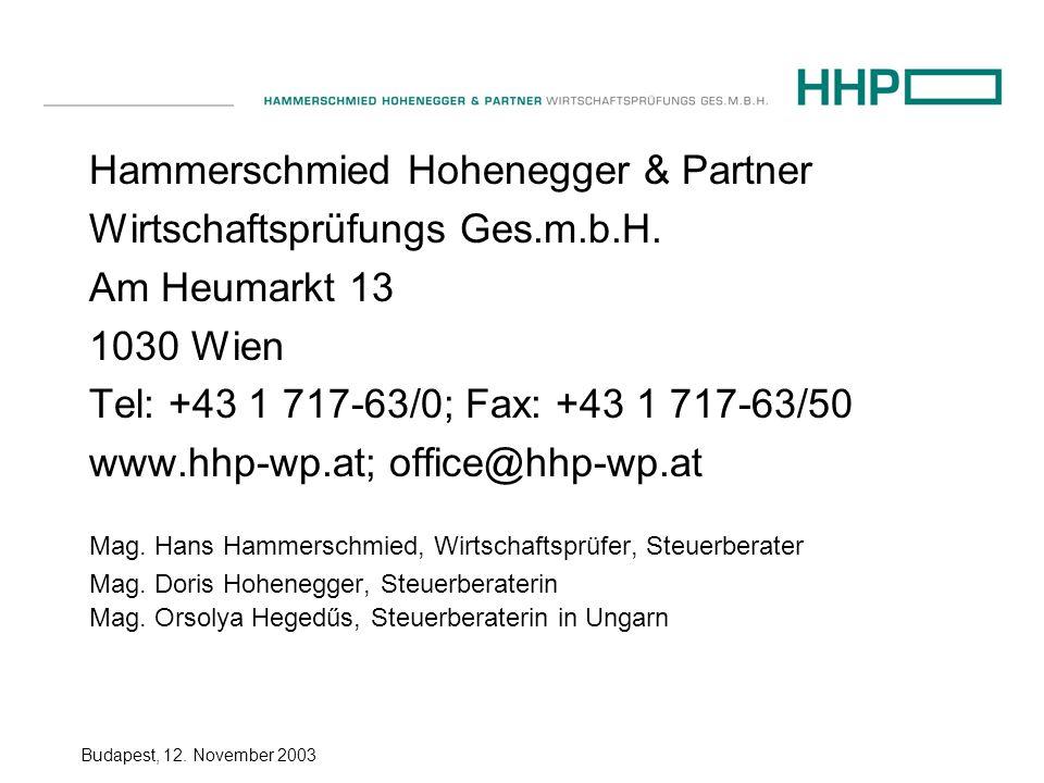 Budapest, 12. November 2003 Hammerschmied Hohenegger & Partner Wirtschaftsprüfungs Ges.m.b.H. Am Heumarkt 13 1030 Wien Tel: +43 1 717-63/0; Fax: +43 1