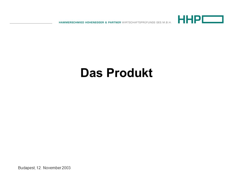 Budapest, 12. November 2003 Das Produkt