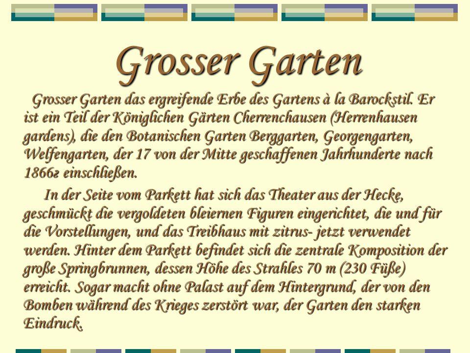 Grosser Garten Grosser Garten das ergreifende Erbe des Gartens à la Barockstil. Er ist ein Teil der Königlichen Gärten Cherrenchausen (Herrenhausen ga