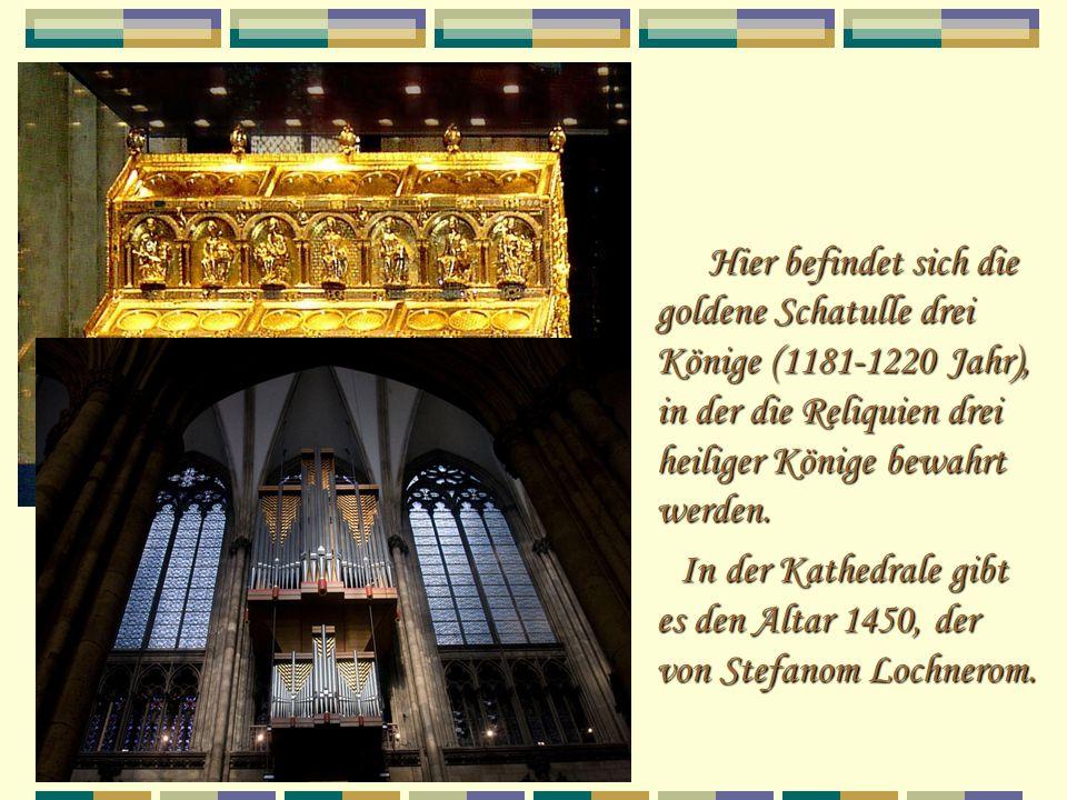Hier befindet sich die goldene Schatulle drei Könige (1181-1220 Jahr), in der die Reliquien drei heiliger Könige bewahrt werden. In der Kathedrale gib