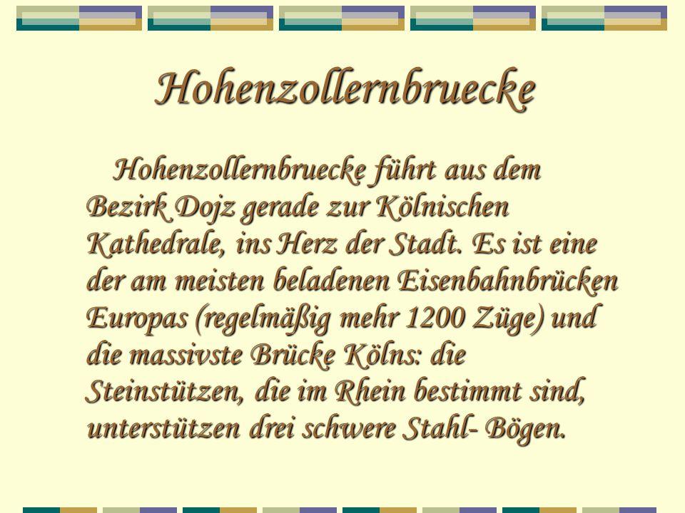 Hohenzollernbruecke Hohenzollernbruecke führt aus dem Bezirk Dojz gerade zur Kölnischen Kathedrale, ins Herz der Stadt. Es ist eine der am meisten bel