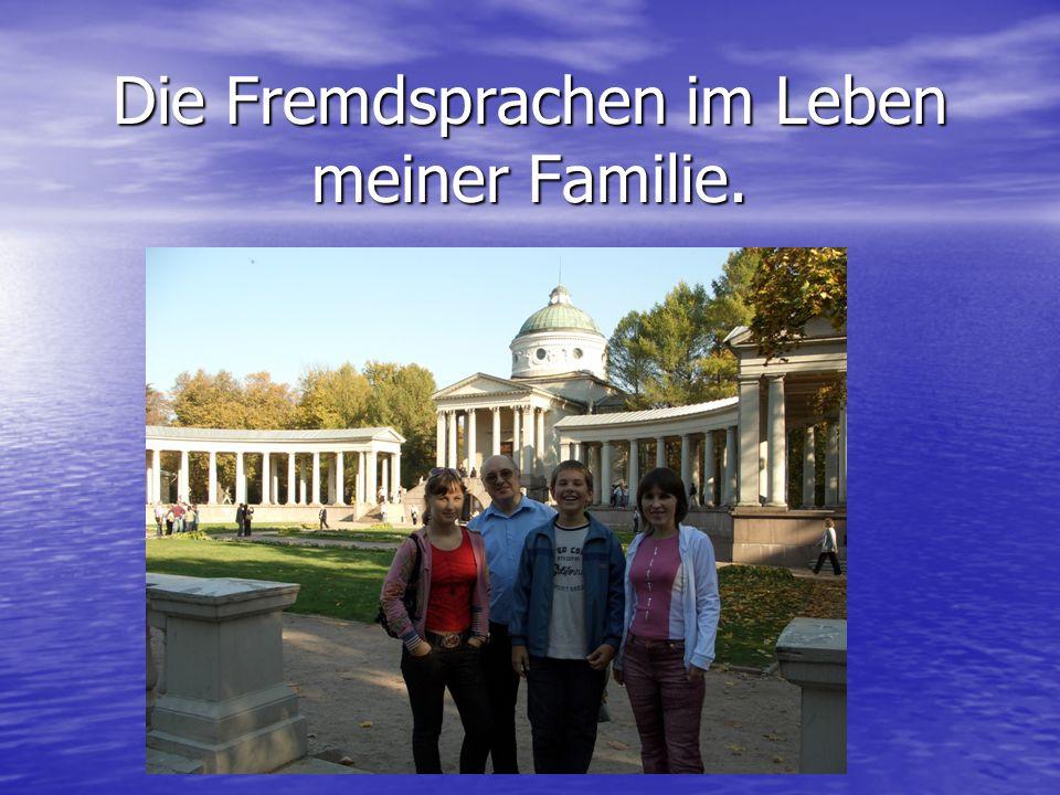 Die Fremdsprachen im Leben meiner Familie.
