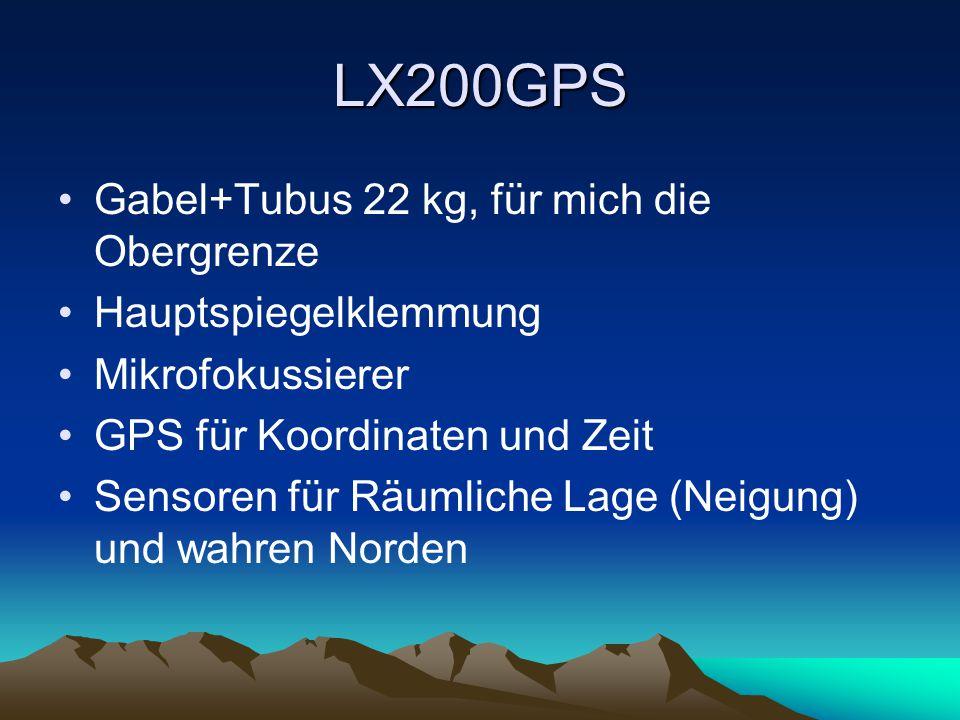 LX200GPS Gabel+Tubus 22 kg, für mich die Obergrenze Hauptspiegelklemmung Mikrofokussierer GPS für Koordinaten und Zeit Sensoren für Räumliche Lage (Ne