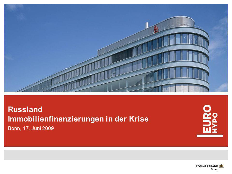 Russland Immobilienfinanzierungen in der Krise Bonn, 17. Juni 2009