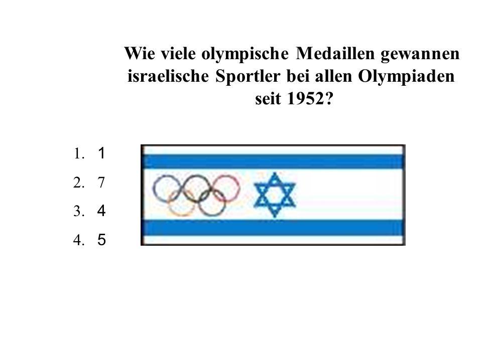 1.1 2.7 3.4 4.5 Wie viele olympische Medaillen gewannen israelische Sportler bei allen Olympiaden seit 1952?