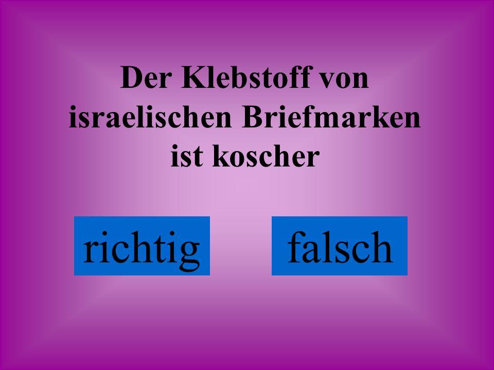 Der Klebstoff von israelischen Briefmarken ist tatsächlich koscher! richtig