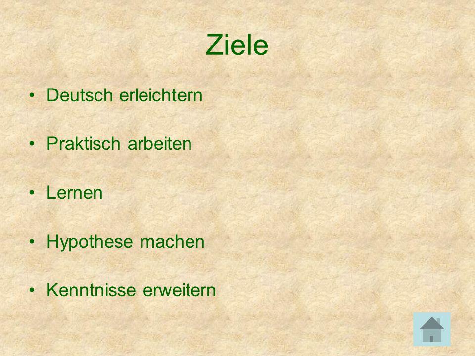 Ziele Deutsch erleichtern Praktisch arbeiten Lernen Hypothese machen Kenntnisse erweitern