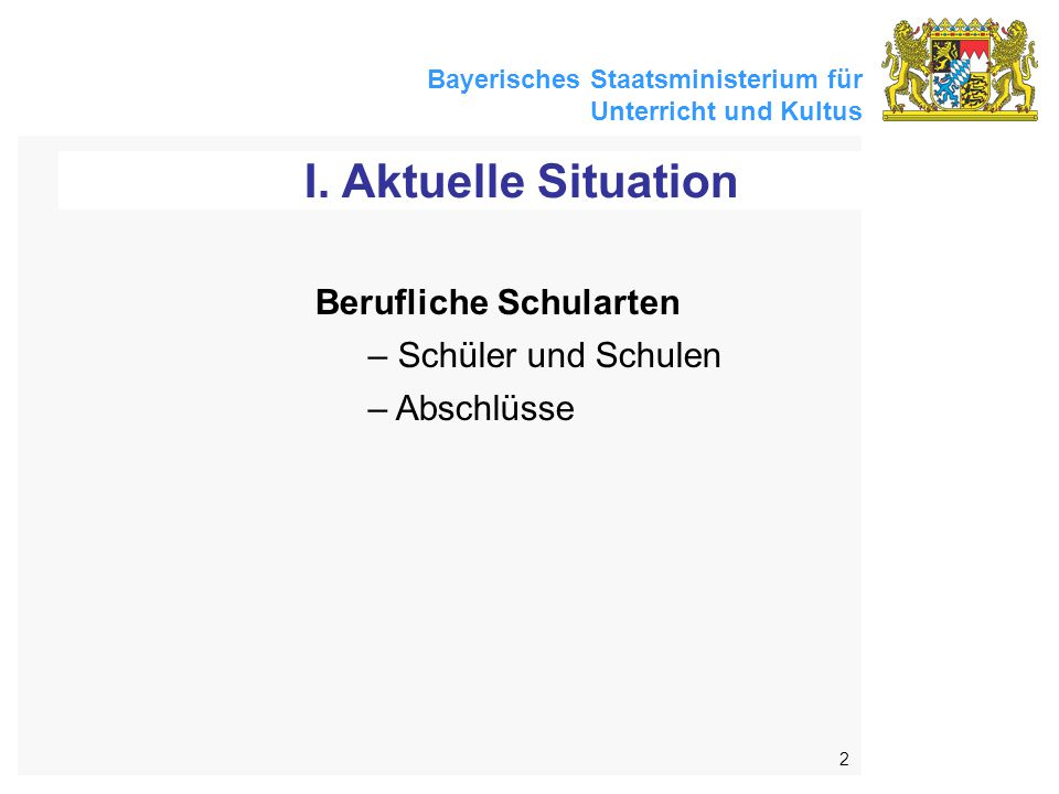 Bayerisches Staatsministerium für Unterricht und Kultus 2 I.