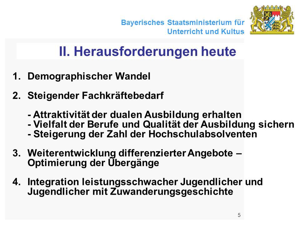 Bayerisches Staatsministerium für Unterricht und Kultus 5 II.