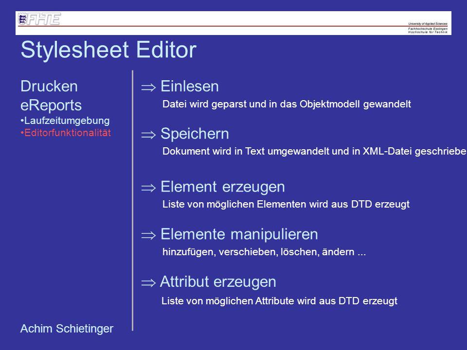 Achim Schietinger Drucken eReports Laufzeitumgebung Editorfunktionalität Einlesen Datei wird geparst und in das Objektmodell gewandelt Speichern Dokum