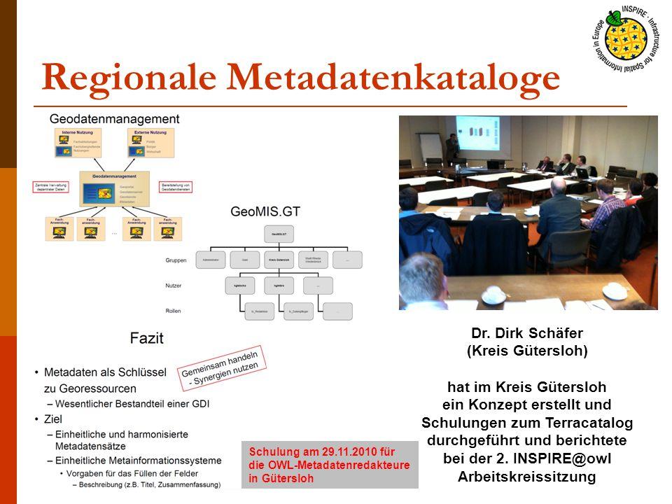 Regionale Metadatenkataloge Dr. Dirk Schäfer (Kreis Gütersloh) hat im Kreis Gütersloh ein Konzept erstellt und Schulungen zum Terracatalog durchgeführ