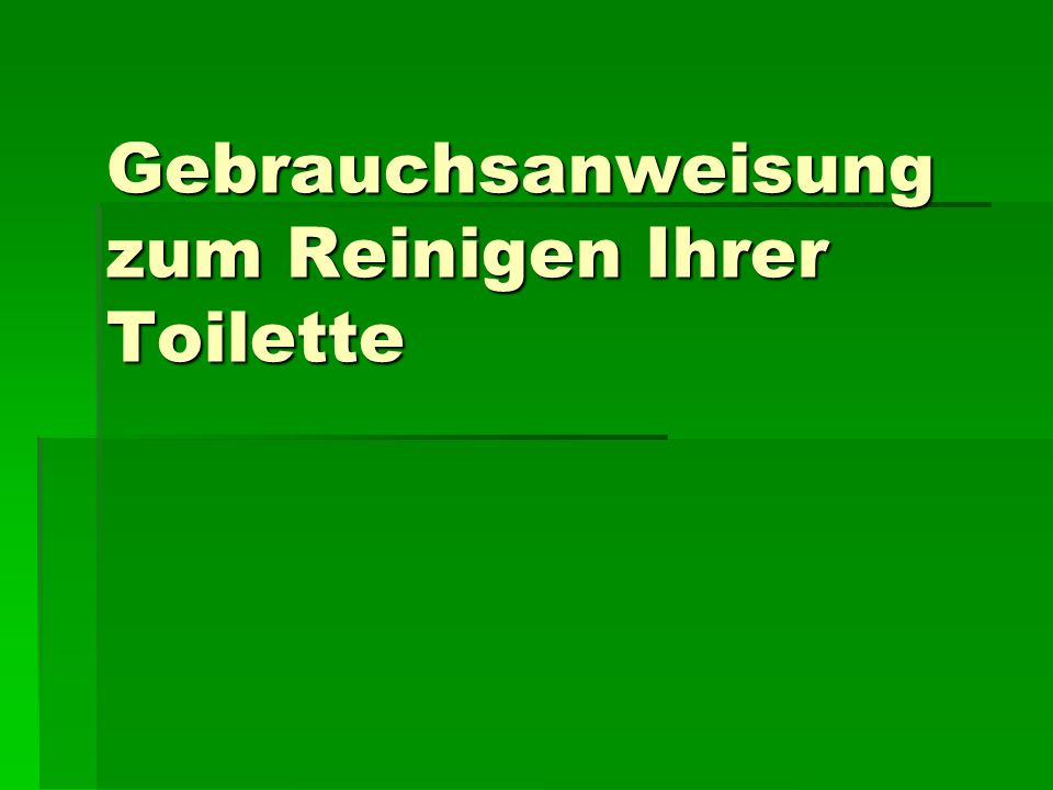 Gebrauchsanweisung zum Reinigen Ihrer Toilette
