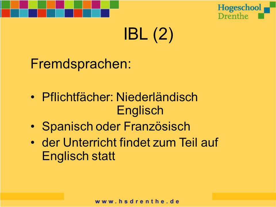 IBL (2) Fremdsprachen: Pflichtfächer: Niederländisch Englisch Spanisch oder Französisch der Unterricht findet zum Teil auf Englisch statt