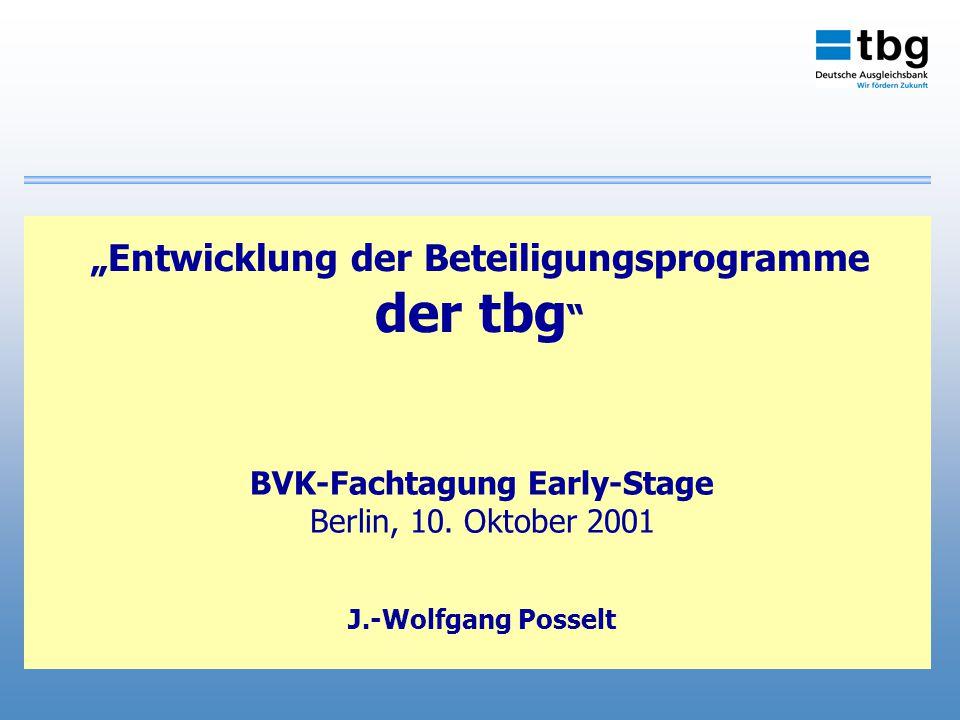Entwicklung der Beteiligungsprogramme der tbg BVK-Fachtagung Early-Stage Berlin, 10.