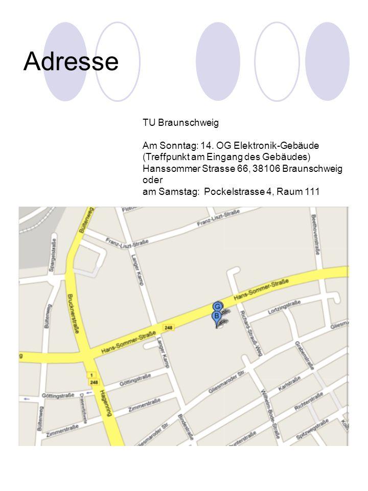 Adresse TU Braunschweig Am Sonntag: 14.