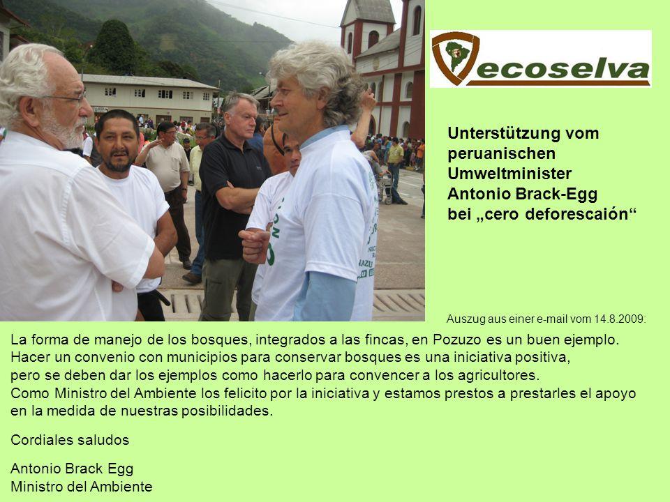 Unterstützung vom peruanischen Umweltminister Antonio Brack-Egg bei cero deforescaión La forma de manejo de los bosques, integrados a las fincas, en P