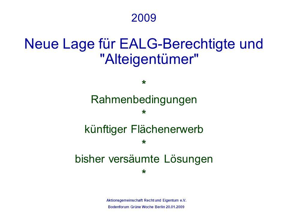 2009 Neue Lage für EALG-Berechtigte und