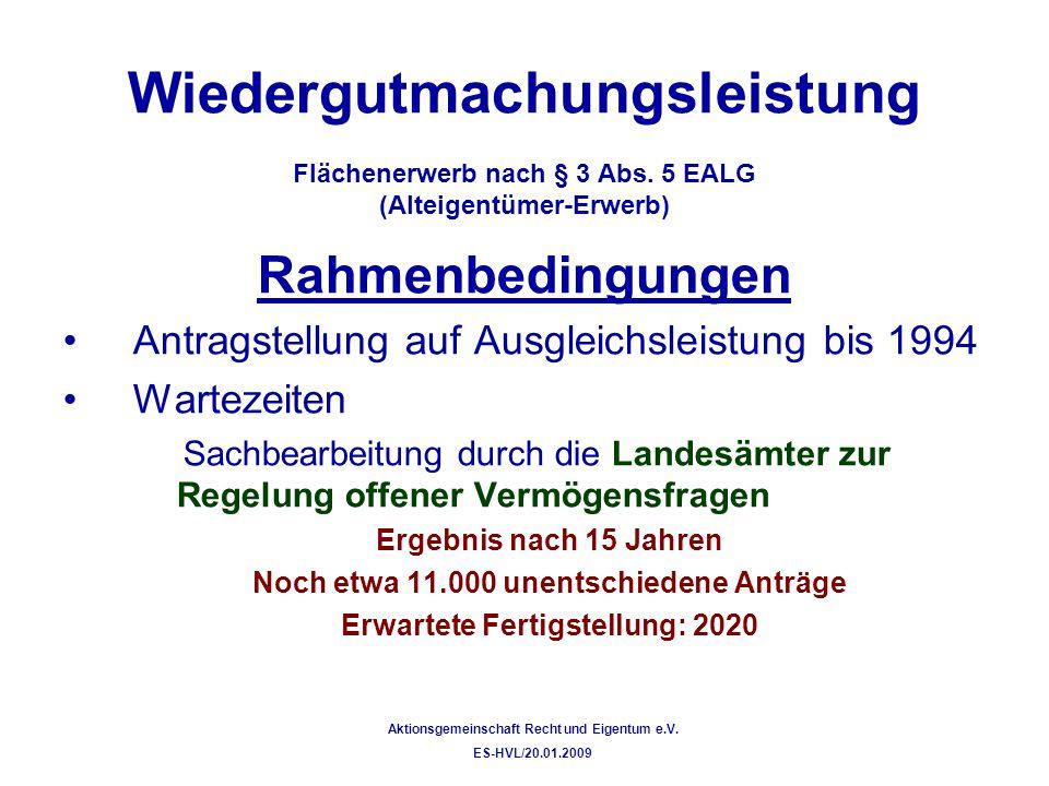 Wiedergutmachungsleistung Flächenerwerb nach § 3 Abs. 5 EALG (Alteigentümer-Erwerb) Rahmenbedingungen Antragstellung auf Ausgleichsleistung bis 1994 W