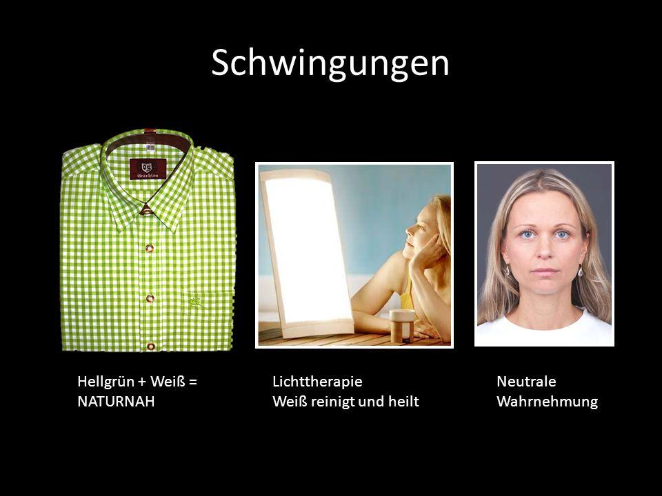 Schwingungen Hellgrün + Weiß = NATURNAH Lichttherapie Weiß reinigt und heilt Neutrale Wahrnehmung