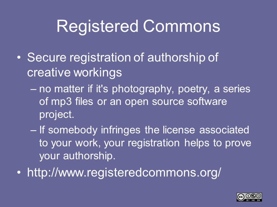 Registered Commons Secure registration of authorship of creative workings –no matter if it's photography, poetry, a series of mp3 files or an open sou