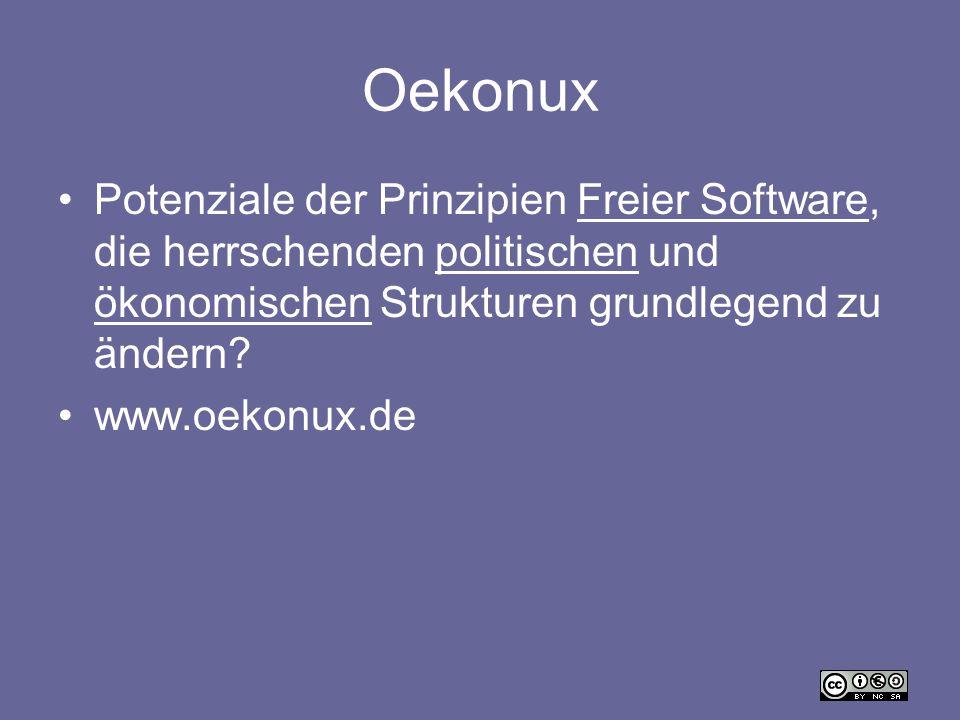 Oekonux Potenziale der Prinzipien Freier Software, die herrschenden politischen und ökonomischen Strukturen grundlegend zu ändern?Freier Softwarepolit
