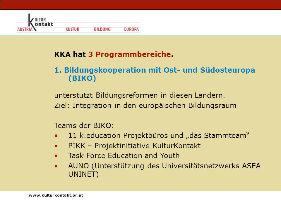www.kulturkontakt.or.at KKA hat 3 Programmbereiche.