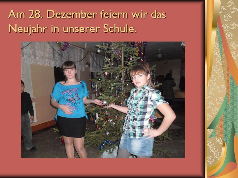 Am 28. Dezember feiern wir das Neujahr in unserer Schule.
